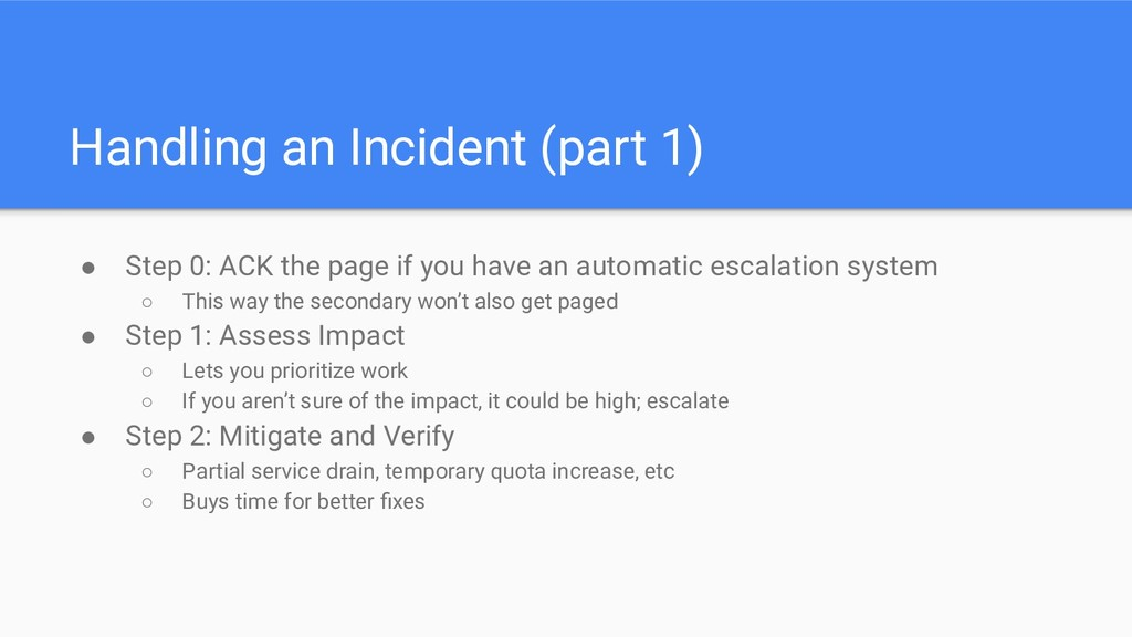 Handling an Incident (part 1) ● Step 0: ACK the...