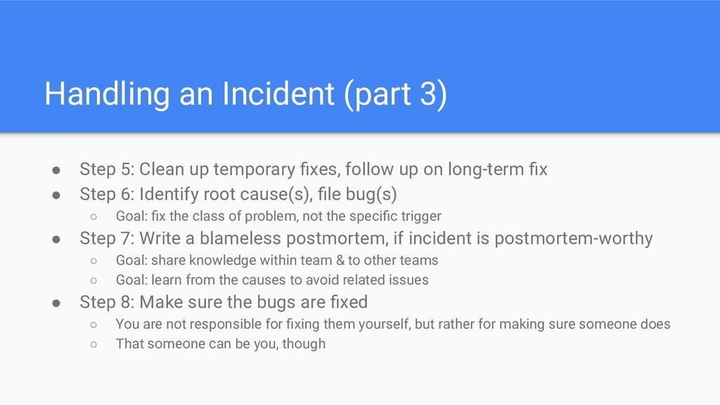 Handling an Incident (part 3) ● Step 5: Clean u...