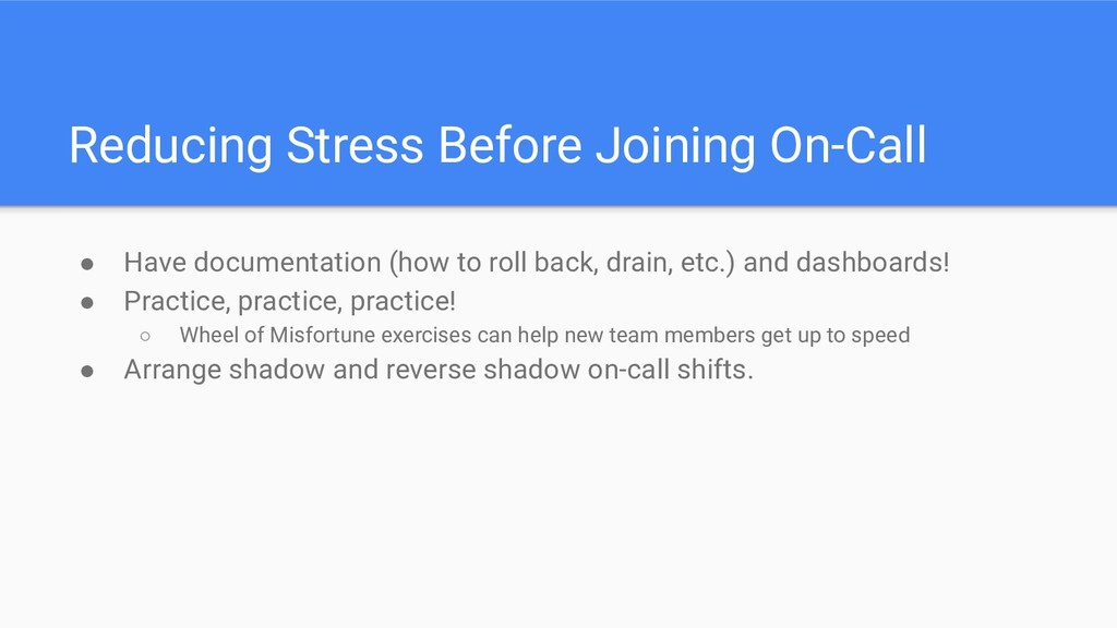 Reducing Stress Before Joining On-Call ● Have d...