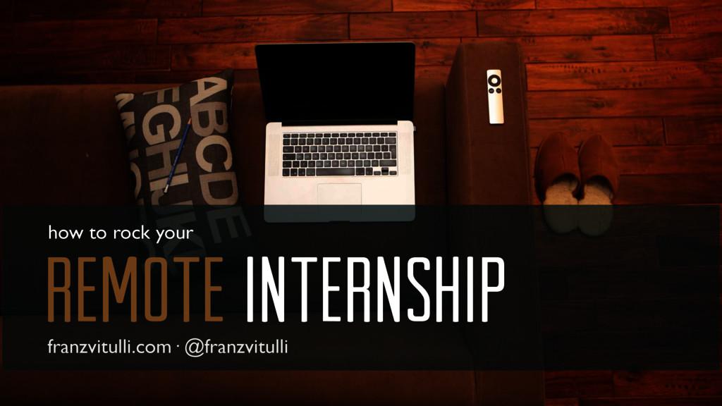 remote internship how to rock your franzvitulli...