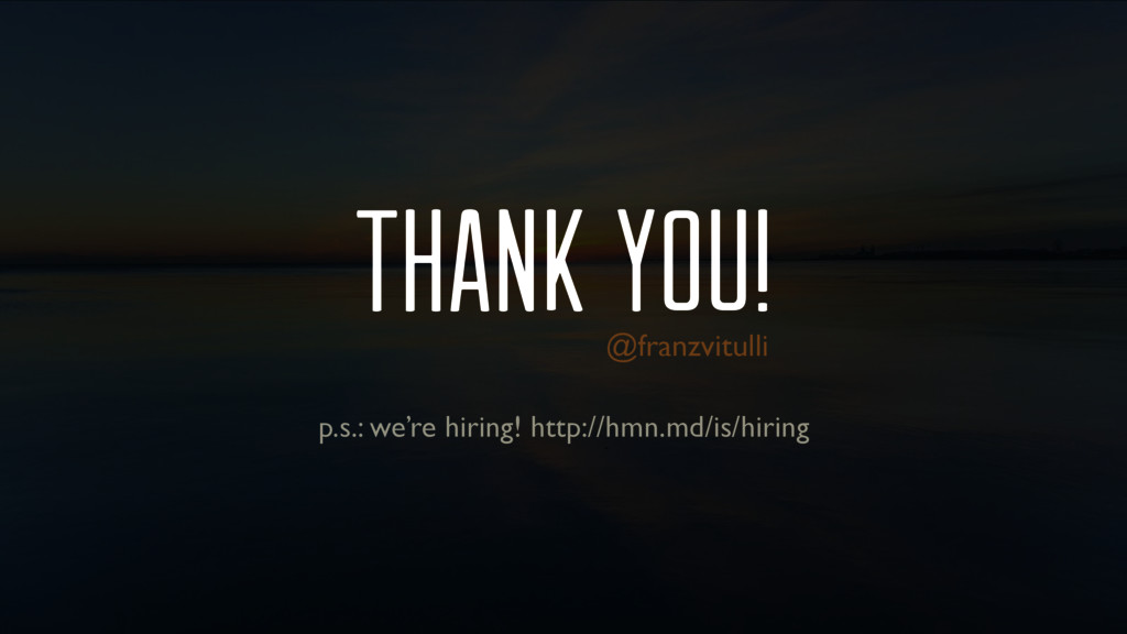 Thank you! p.s.: we're hiring! http://hmn.md/is...