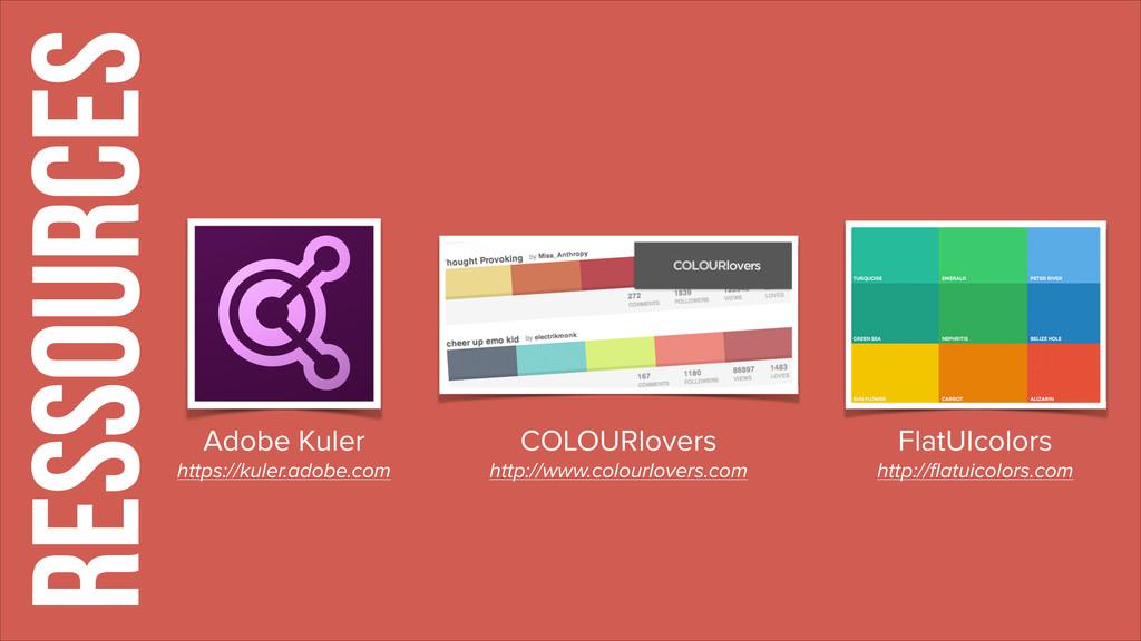 RESSOURCES Adobe Kuler https://kuler.adobe.com ...