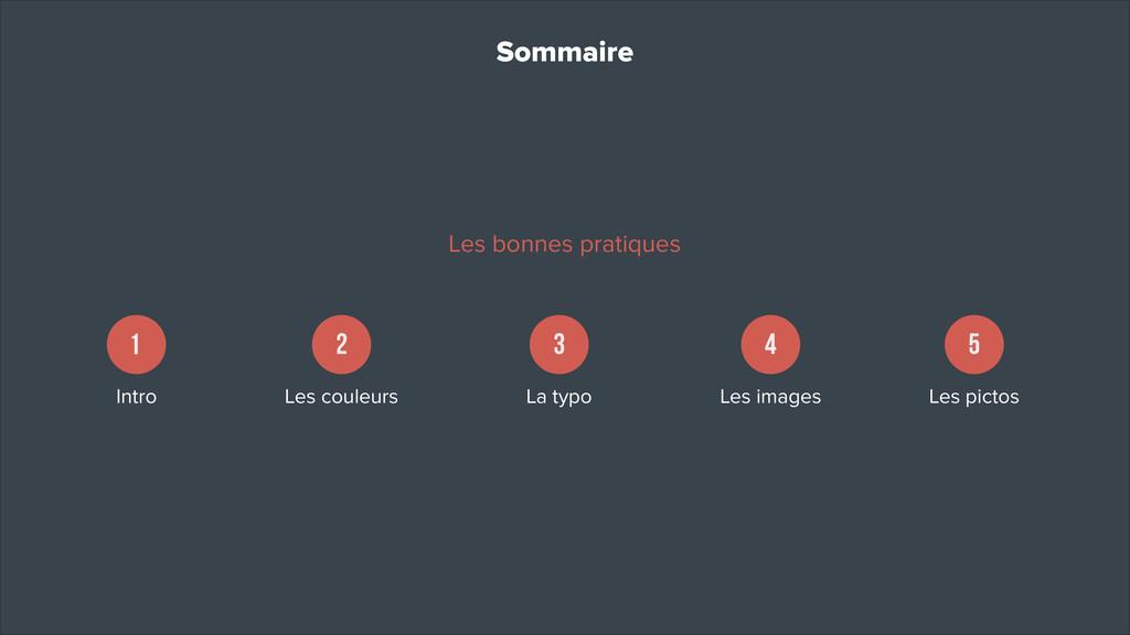 Sommaire Les bonnes pratiques Intro Les couleur...