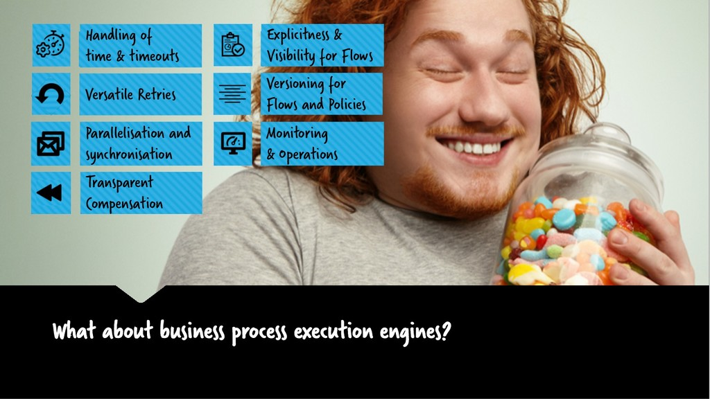 What about business process execution engines? ...