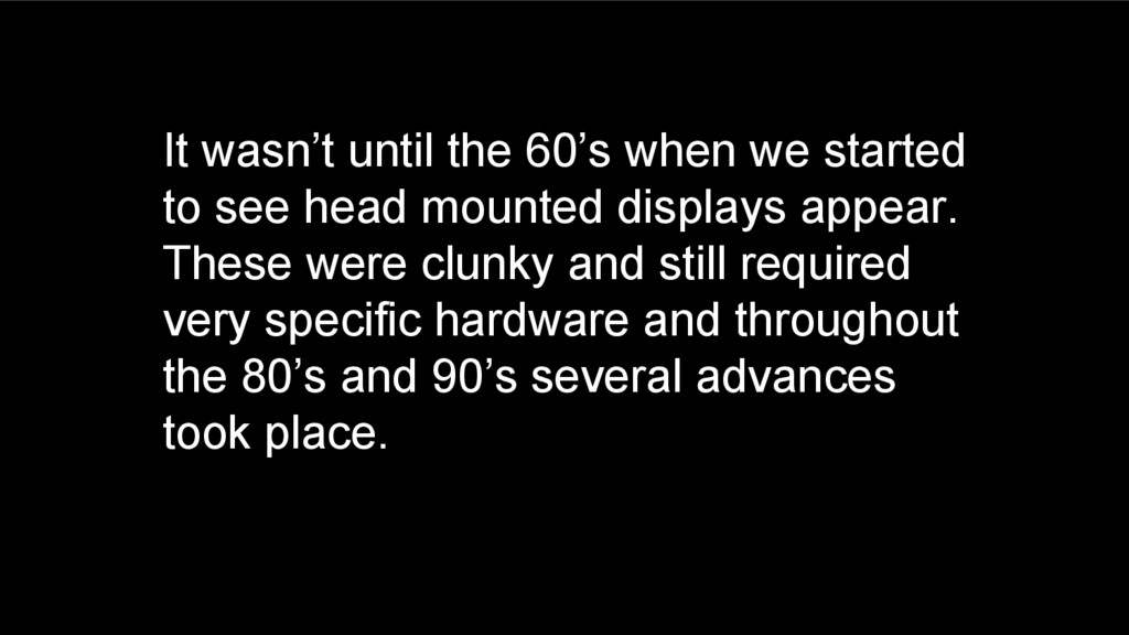 It wasn't until the 60's when we started to see...