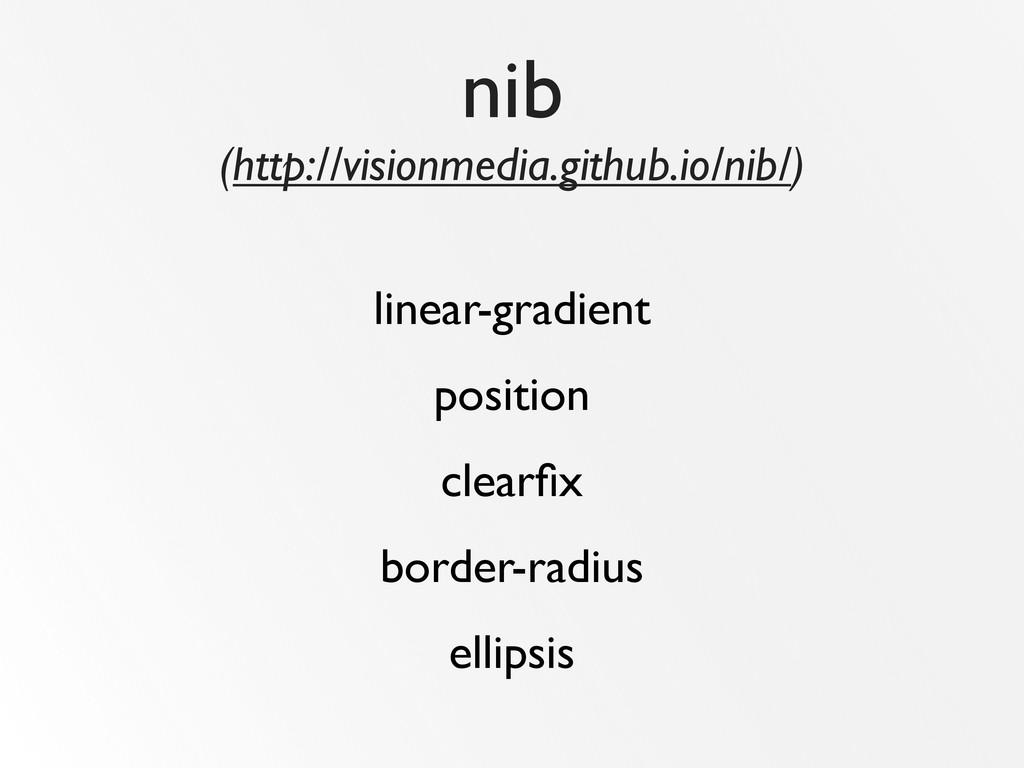 nib (http://visionmedia.github.io/nib/) linear-...