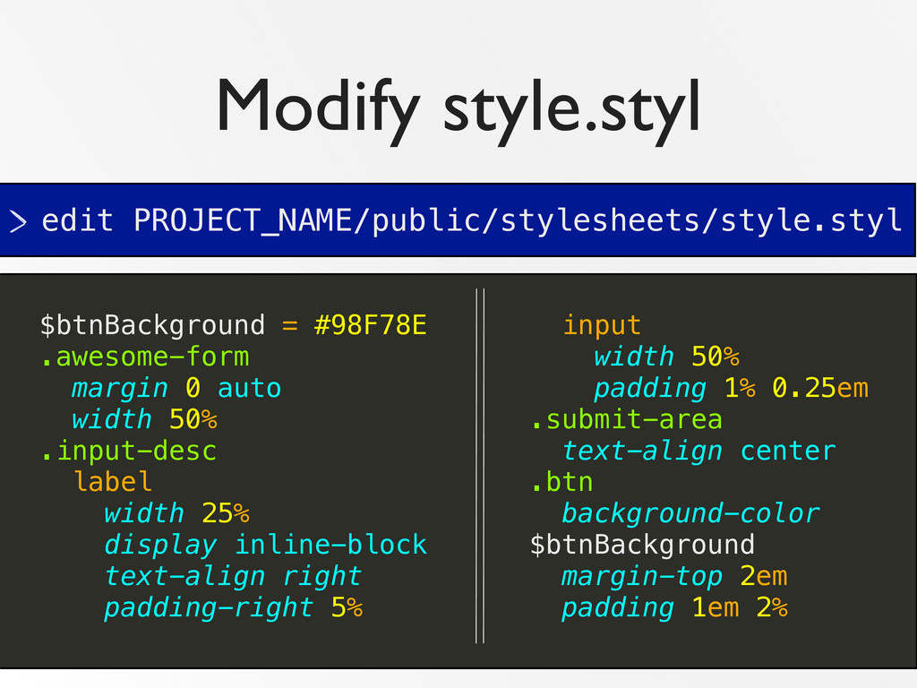 Modify style.styl edit PROJECT_NAME/public/styl...
