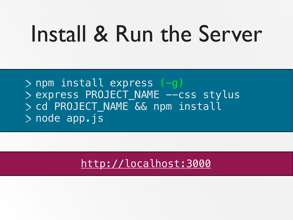 Install & Run the Server npm install express (-...