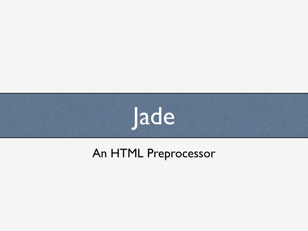 Jade An HTML Preprocessor