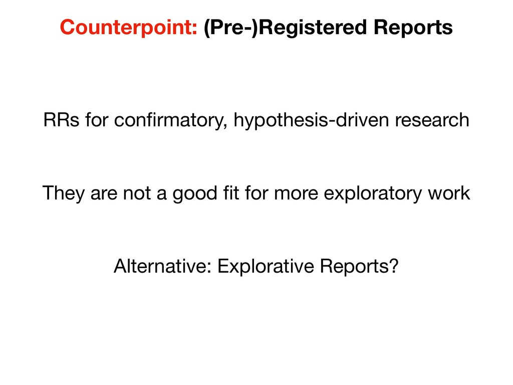Counterpoint: (Pre-)Registered Reports RRs for ...