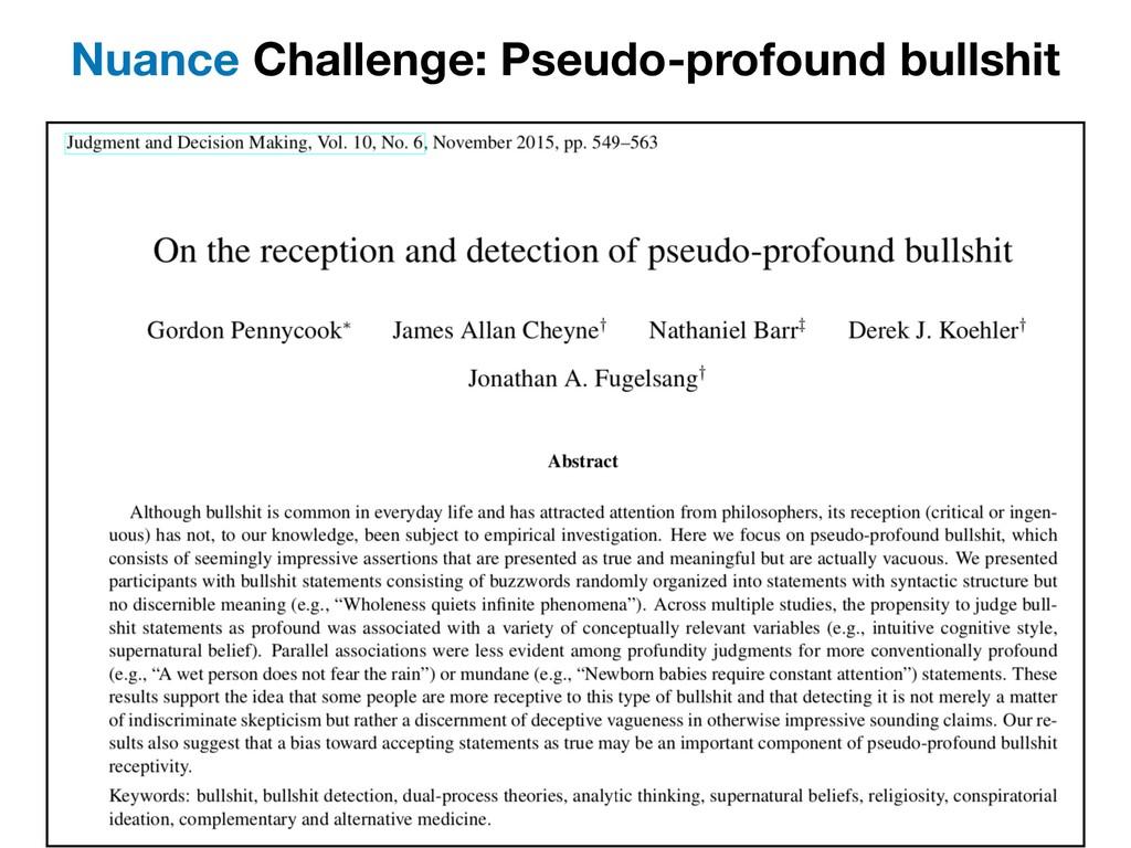 Nuance Challenge: Pseudo-profound bullshit