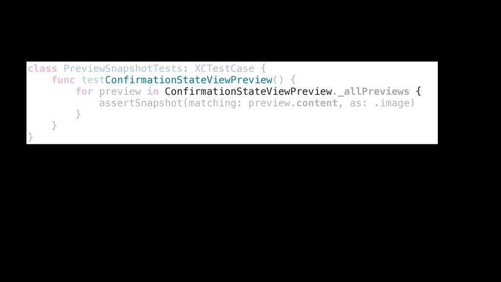 class PreviewSnapshotTests: XCTestCase { func t...