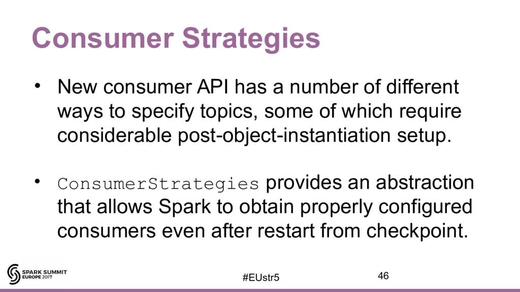 Consumer Strategies • New consumer API has a nu...