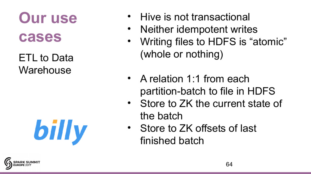 Our use cases • Hive is not transactional • Nei...