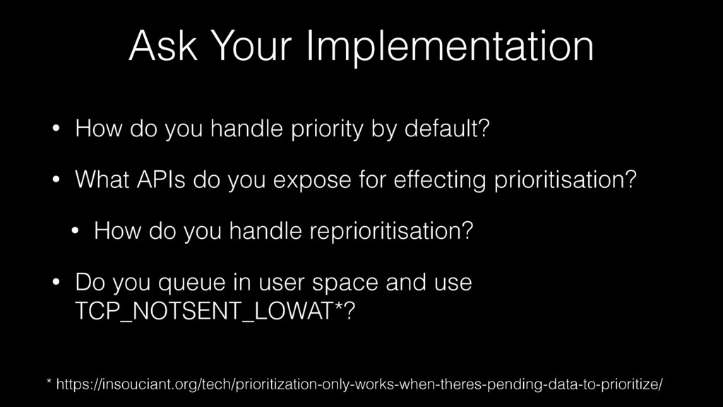 Ask Your Implementation • How do you handle pri...
