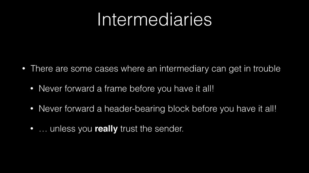 Intermediaries • There are some cases where an ...