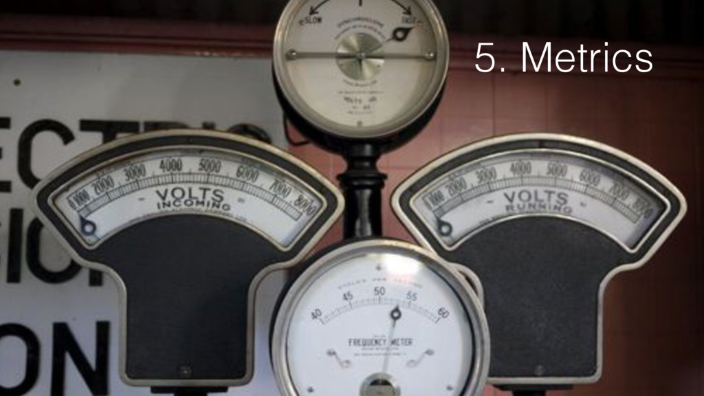 5. Metrics