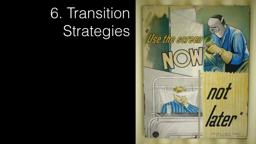 6. Transition Strategies