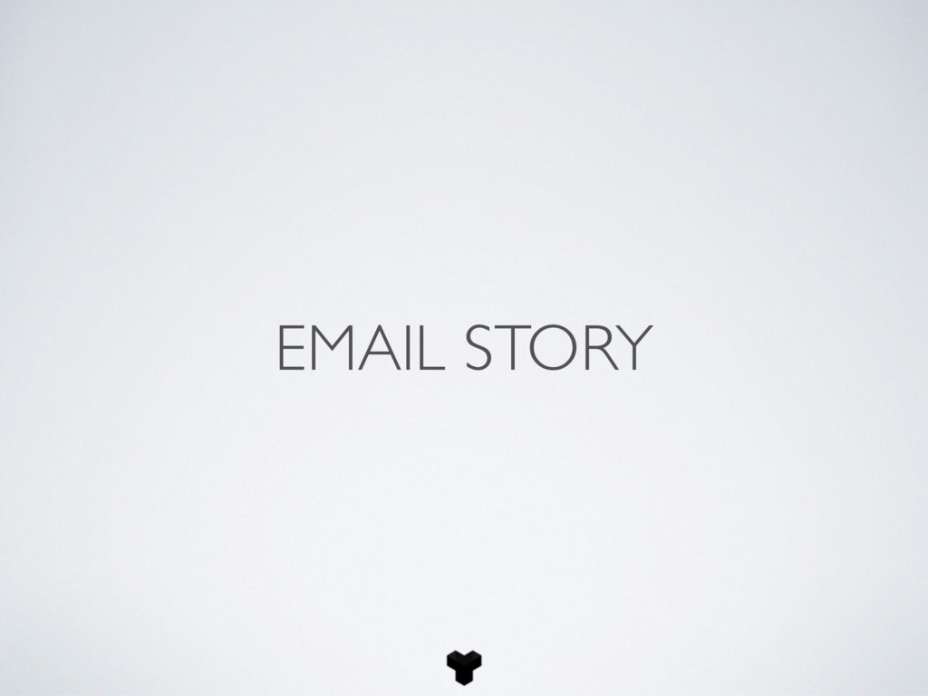 EMAIL STORY