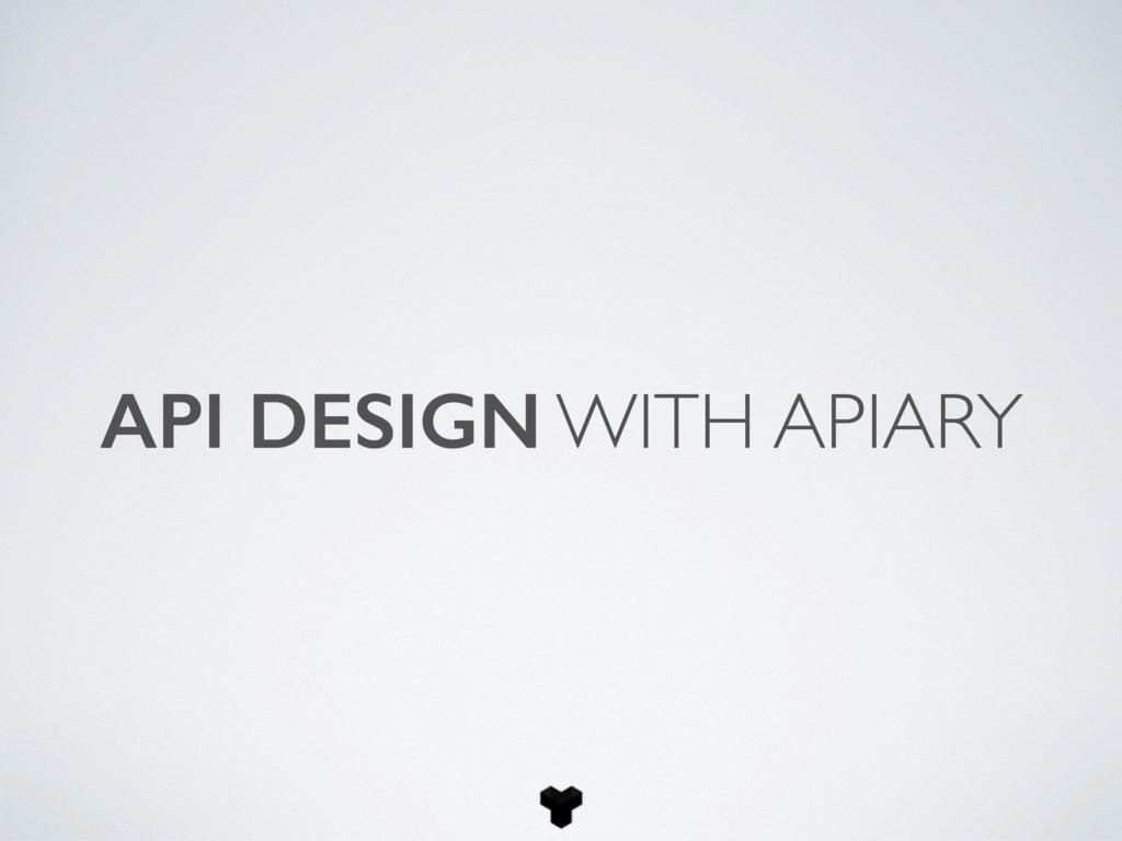 API DESIGN WITH APIARY