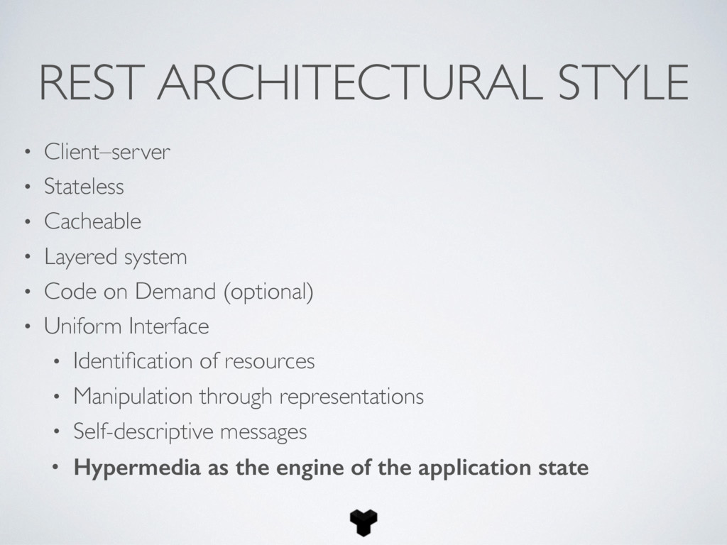 REST ARCHITECTURAL STYLE • Client–server • Stat...