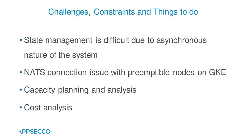 • State management is difficult due to asynchro...