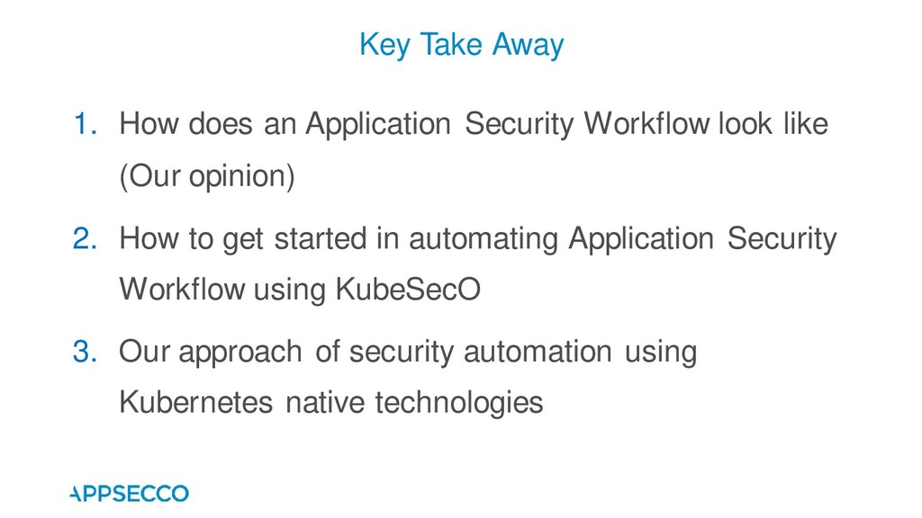 1. How does an Application Security Workflow lo...