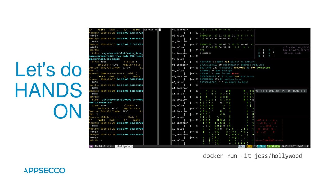 Let's do HANDS ON docker run –it jess/hollywood