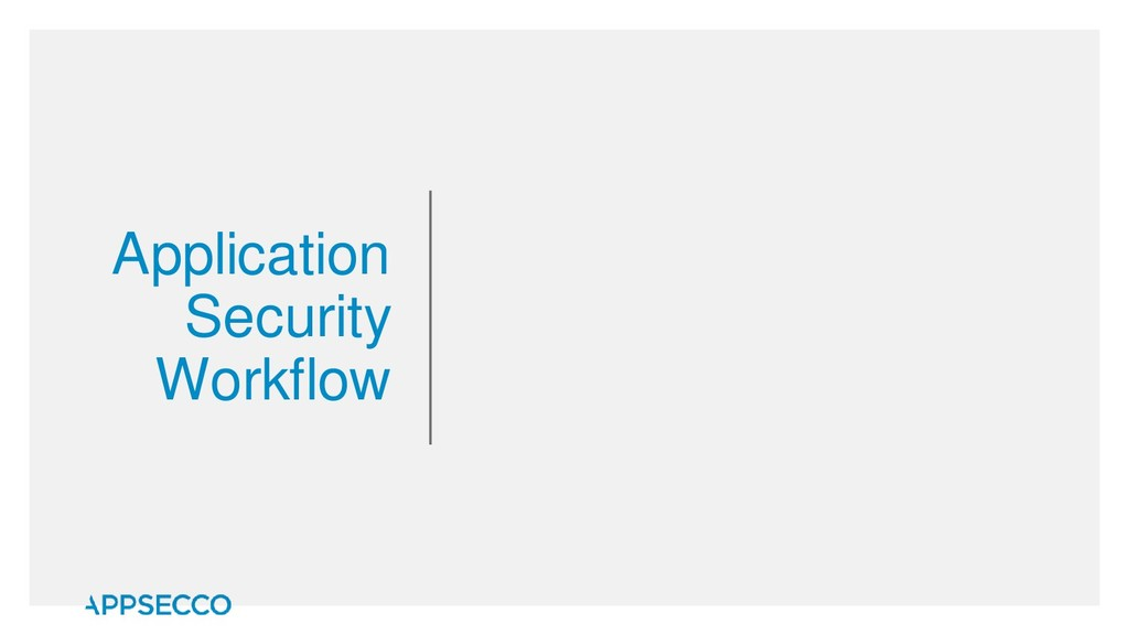 Application Security Workflow