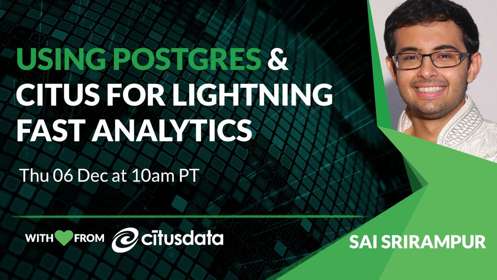 Live Demo of Using Postgres and Citus for Light...