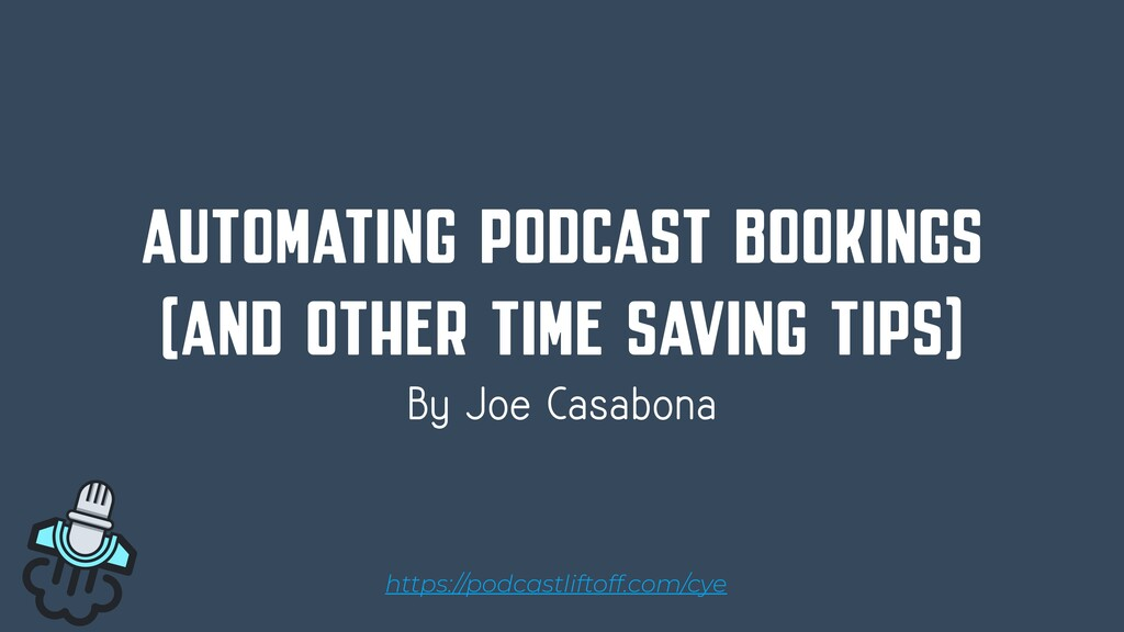 AUTOMATING PODCAST BOOKINGS (AND OTHER TIME SAV...