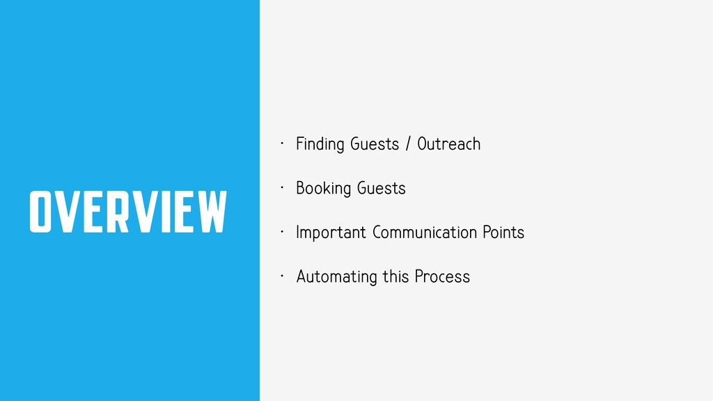 OVERVIEW • Finding Guests / Outreach • Booking ...