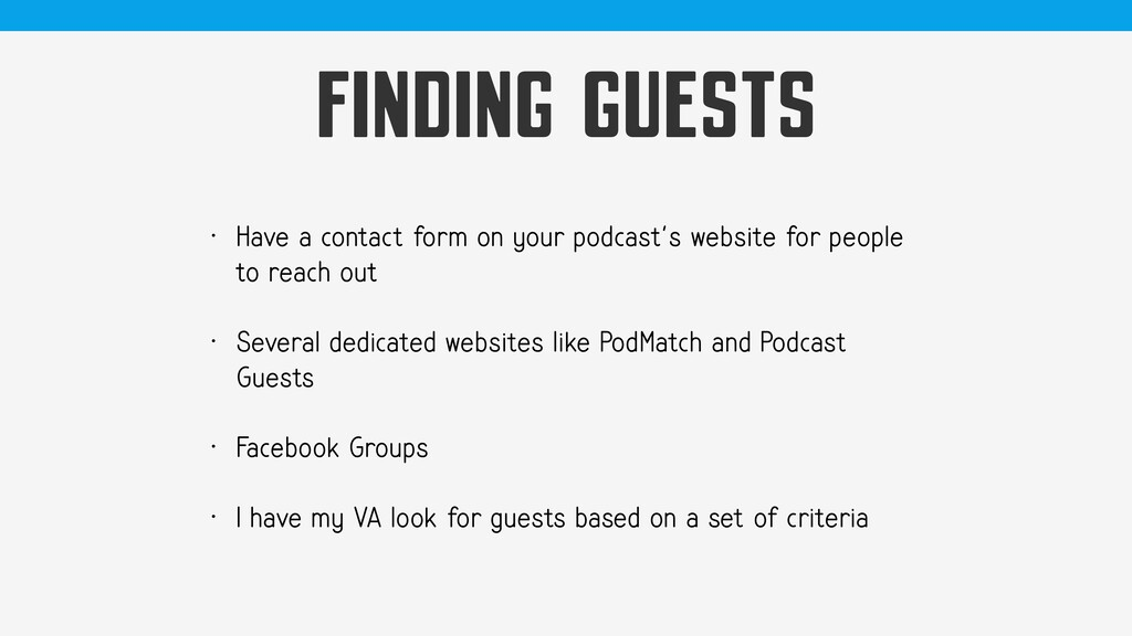 FINDING GUESTS • Have a contact form on your po...