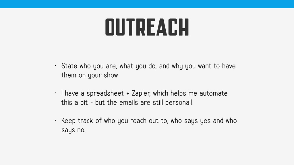 OUTREACH • State who you are, what you do, and ...