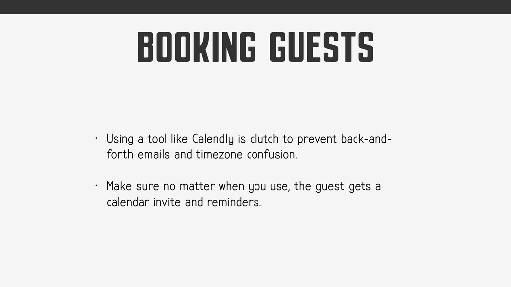 BOOKING GUESTS • Using a tool like Calendly is ...