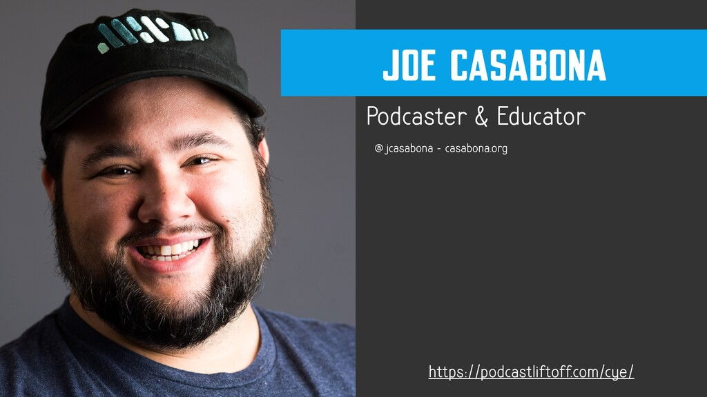 Podcaster & Educator @jcasabona - casabona.org ...