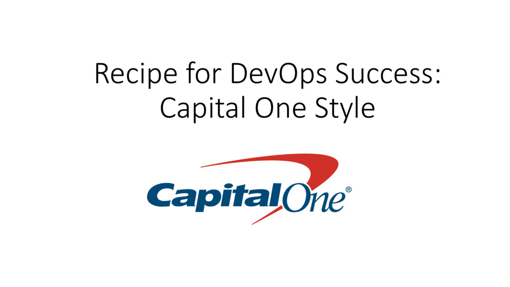 Recipe for DevOps Success: Capital One Style