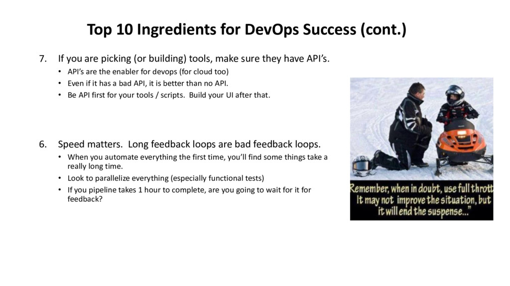 7. If you are picking (or building) tools, make...