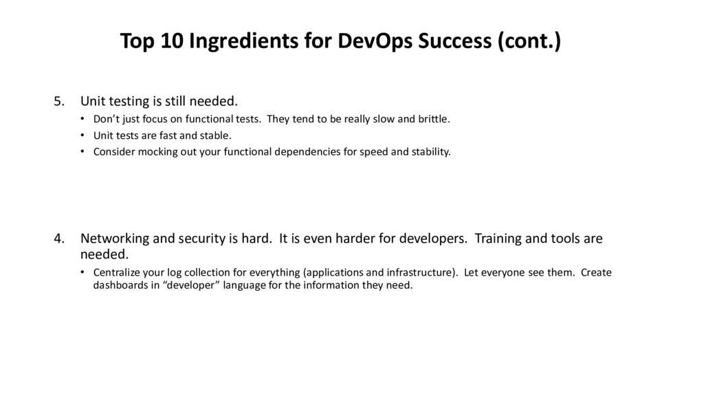 5. Unit testing is still needed. • Don't just f...