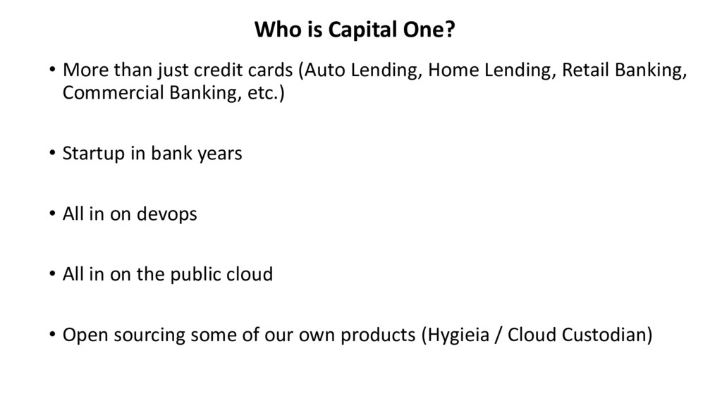 • More than just credit cards (Auto Lending, Ho...