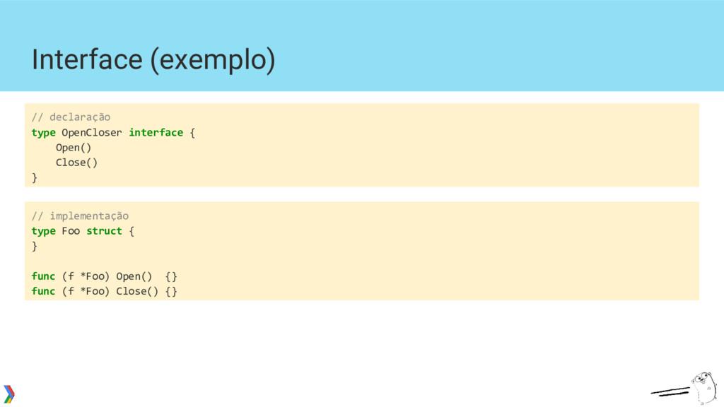 Interface (exemplo) // declaração type OpenClos...