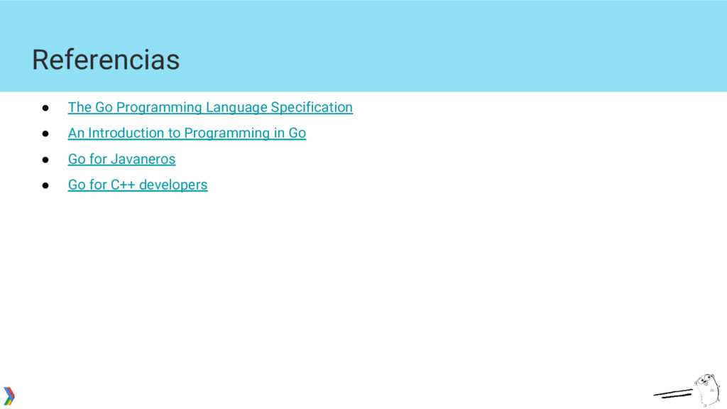 Referencias ● The Go Programming Language Speci...