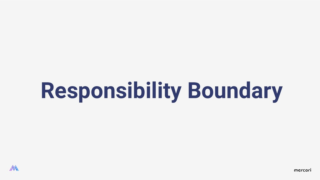 Responsibility Boundary