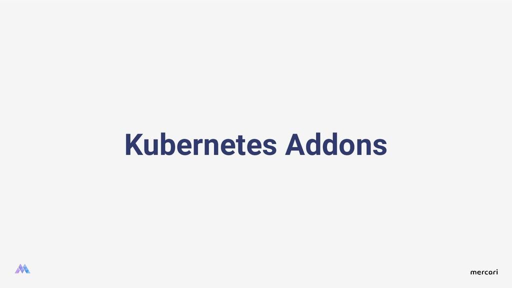 Kubernetes Addons