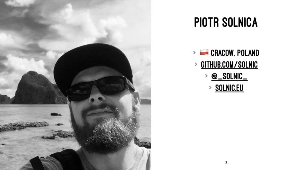 PIOTR SOLNICA > ! Cracow, Poland > github.com/s...