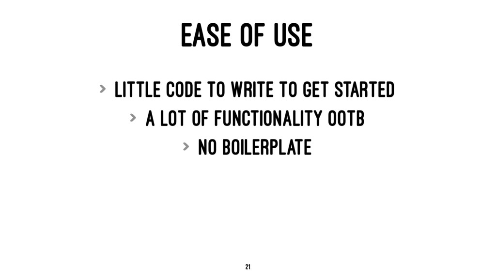 EASE OF USE > Little code to write to get start...
