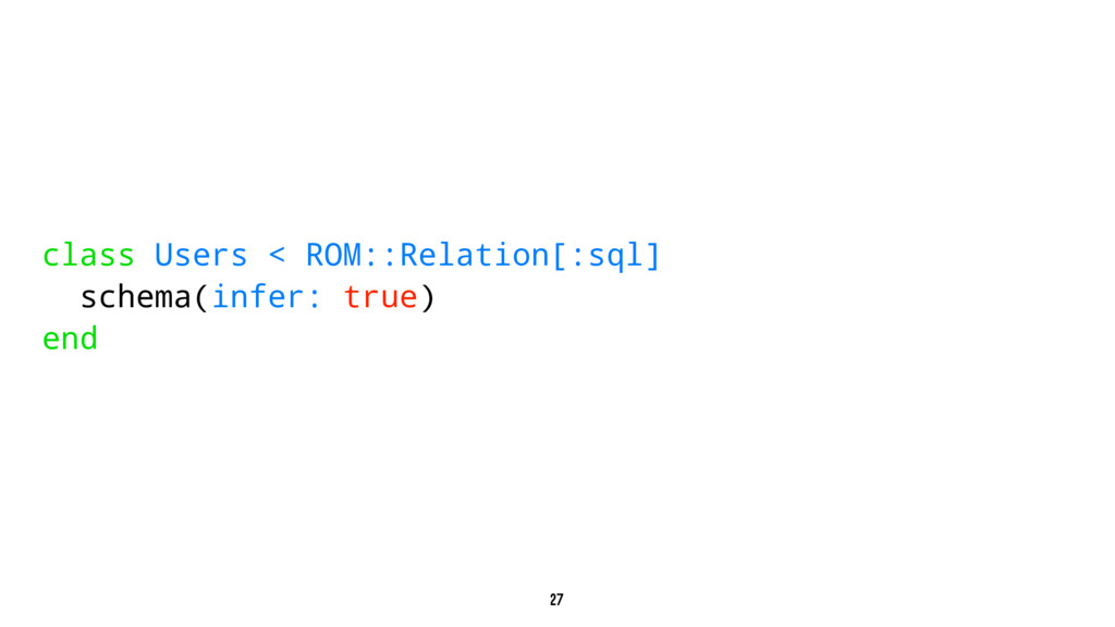 class Users < ROM::Relation[:sql] schema(infer:...
