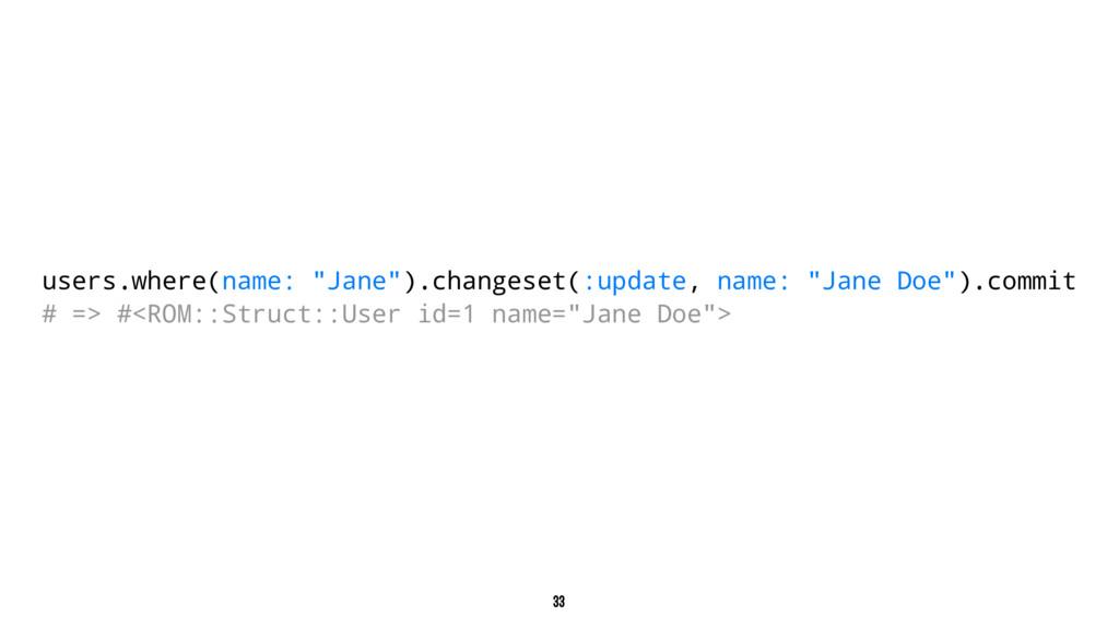 """users.where(name: """"Jane"""").changeset(:update, na..."""