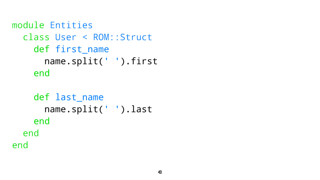 module Entities class User < ROM::Struct def fi...