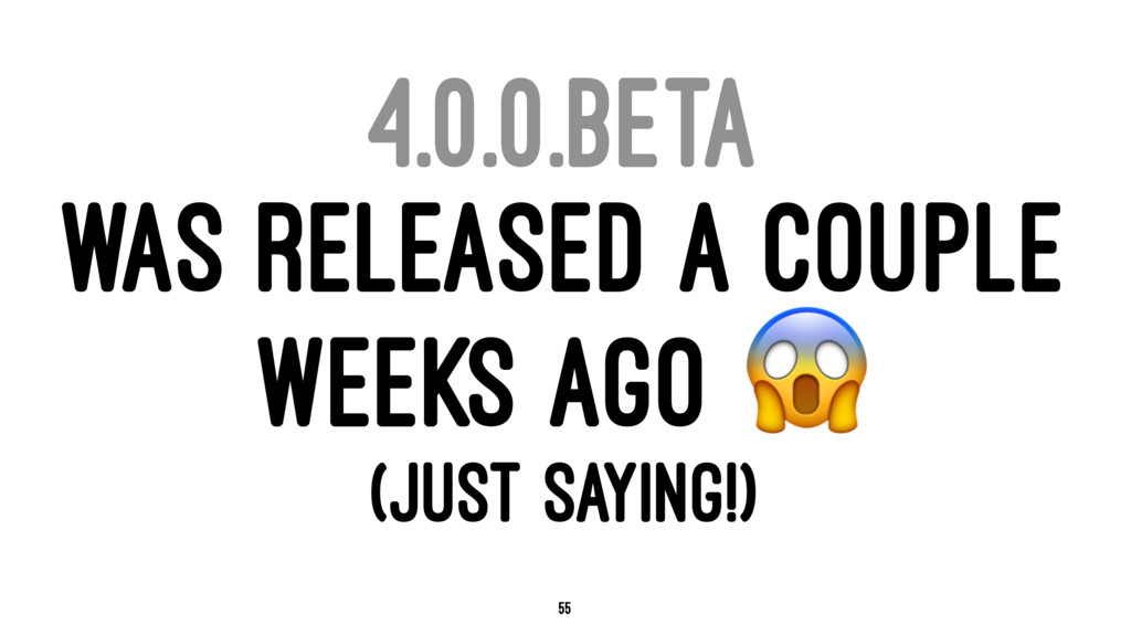 4.0.0.BETA WAS RELEASED A COUPLE WEEKS AGO ! (J...